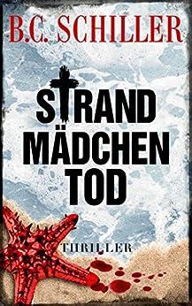 Strandmädchentod - Thriller von [Schiller, B.C.]