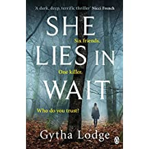 She Lies in Wait: The gripping Sunday Times bestselling Richard & Judy thriller pick