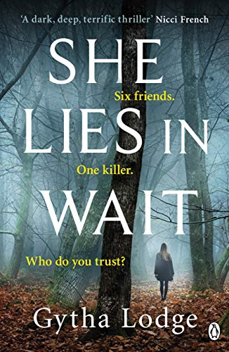 She Lies in Wait: Six friends. One killer. Who do you trust? (English Edition)