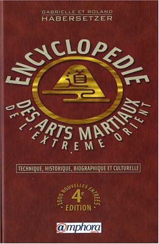 Encyclopédie technique, historique, biographique et culturelle des arts martiaux de l'Extrème-Orient