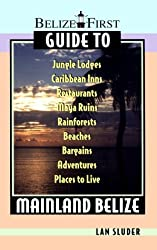 Belize First Guide to Mainland Belize