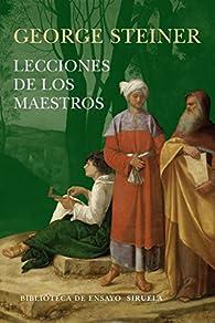 Lecciones de los Maestros par George Steiner