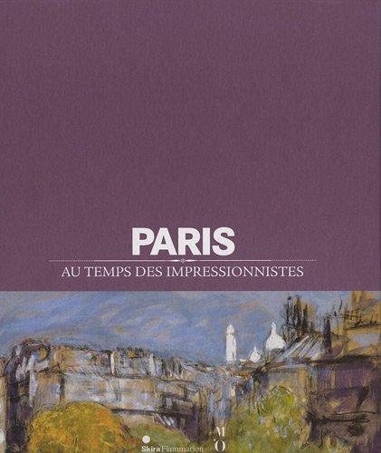 Paris au temps des impressionnistes : 1848-1914