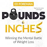 Pounds and Inches: Winning the Mental Battle of Weight Loss
