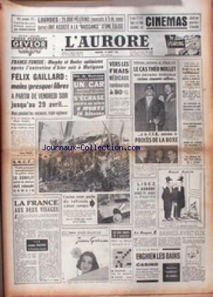 AURORE (L') du 26/03/1958 - LOURDES - FRANCE - TUNISIE - MURPHY ET BEELEY OPTIMISTES - F. GAILLARD - LE CAS DE THEO NOLLET - LE PROCES DE LA BOXE - DRILE VAINQUEUR DE BALLARIN.
