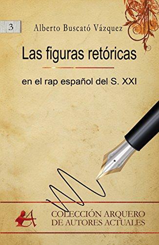 Las figuras retóricas en el rap español del S.XXI (Colección Arquero)