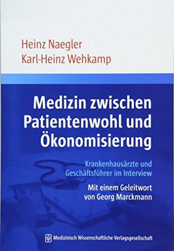 Medizin zwischen Patientenwohl und Ökonomisierung: Krankenhausärzte und Geschäftsführer im Interview