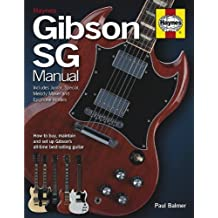 Gibson SG Manual - Includes Junior, Special, Melody Maker and Epiphone models: How to buy, maintain and set up Gibson's by Paul Balmer (2013-05-01)