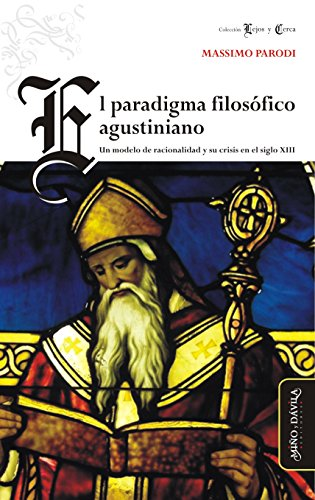 El paradigma filosófico agustiniano: Un modelo de racionalidad y su crisis en el siglo XII