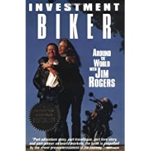 Investment Biker: Around the World with Jim Rogers by Jim Rogers (1995-08-02)