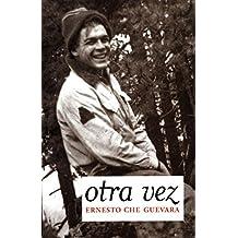 Otra Vez/ Again: Diaro Inedito Del Segundo Viaje Por Latinoamerica/ Unpublished Diary of the Second Journey Through Latin America