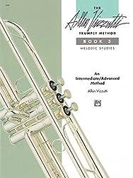 The Allen Vizzutti Trumpet Method, Bk 3: Melodic Studies by Allen Vizzutti (1991-02-01)