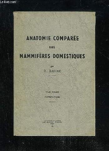 ANATOMIE COMPAREE DES MAMMIFERES DOMESTIQUES - 3 PREMIER TOMES EN
