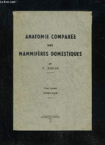 ANATOMIE COMPAREE DES MAMMIFERES DOMESTIQUES - 3 PREMIER TOMES EN 4 VOLUMES
