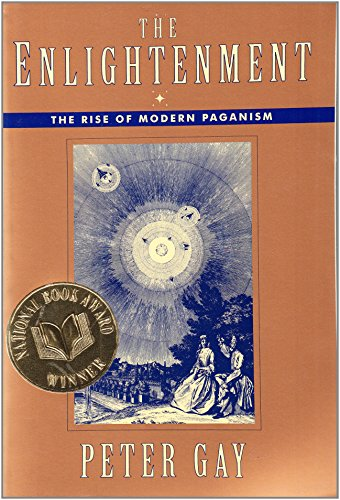 The Enlightenment: The Rise of Modern Paganism: The Rise of Modern Paganism v. 1 (Enlightenment an Interpretation) por Peter Gay