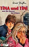 Tina und Tini, Bd.12, Tina und Tini und die Spuren im Schnee