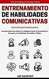 Entrenamiento de Habilidades Comunicativas: Una guía práctica para mejorar tu inteligencia social, tu presentación, tu persuasión y tus habilidades para ... de Coaching de Psicología Positiva nº 1)
