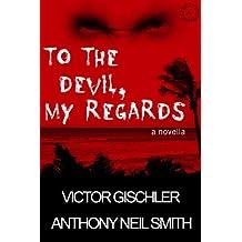 To the Devil, My Regards