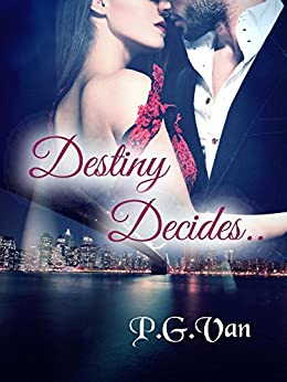 Destiny Decides..: A tale of two hearts in search of true love (The Pure Destiny Series Book 1) by [Van, P.G.]
