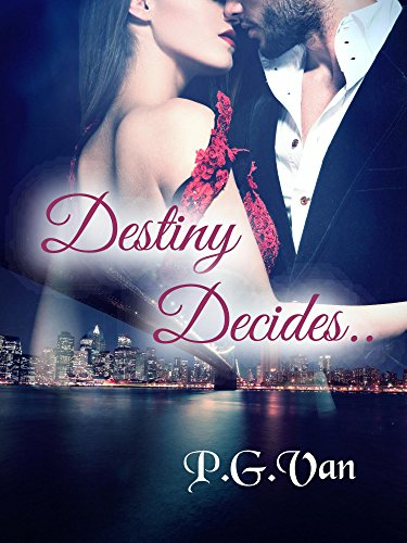 Destiny Decides..: A tale of two hearts in search of true love (The Pure Destiny Series Book 1)