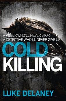 Cold Killing (DI Sean Corrigan, Book 1) by [Delaney, Luke]