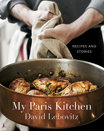 My Paris Kitchen: Recipes and Stories por David Lebovitz