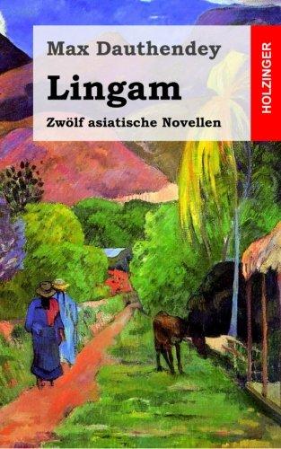 Lingam: Zwölf asiatische Novellen