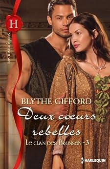 Deux coeurs rebelles : T3 - Le clan des Brunson (French Edition) de [Gifford, Blythe]