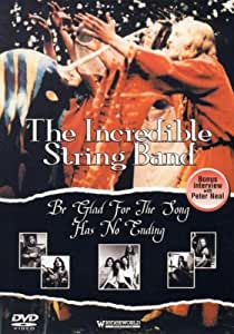 The Incredible String Band: Be Glad For The Song Has No Ending [DVD]