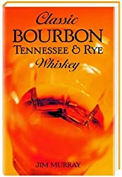 Classic Bourbon: Tennessee & Rye Whiskey