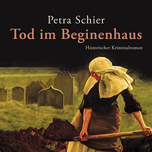 Buchseite und Rezensionen zu 'Tod im Beginenhaus (Adelina Burka 1)' von Petra Schier
