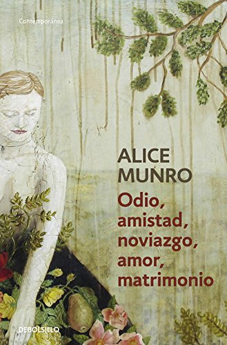 Odio, amistad, noviazgo, amor, matrimonio (CONTEMPORANEA) por Alice Munro