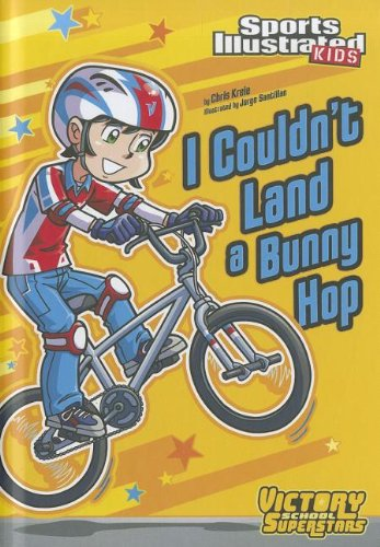 I Couldn't Land a Bunny Hop (Sports Illustrated Kids, Victory School Superstars)