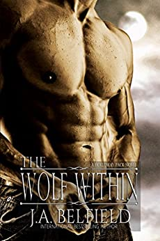 The Wolf Within (Holloway Pack Book 1) by [Belfield, J.A.]