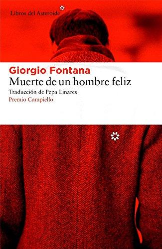 Muerte De Un Hombre Feliz (Libros del Asteroide) por Giorgio Fontana