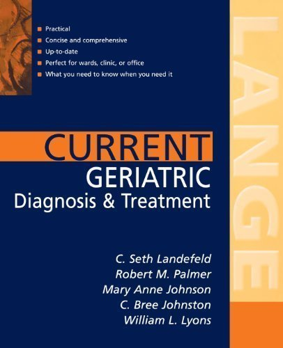 Current Geriatric Diagnosis and Treatment (LANGE CURRENT Series) by Landefeld, C. Published by McGraw-Hill Medical 1st (first) edition (2004) Paperback