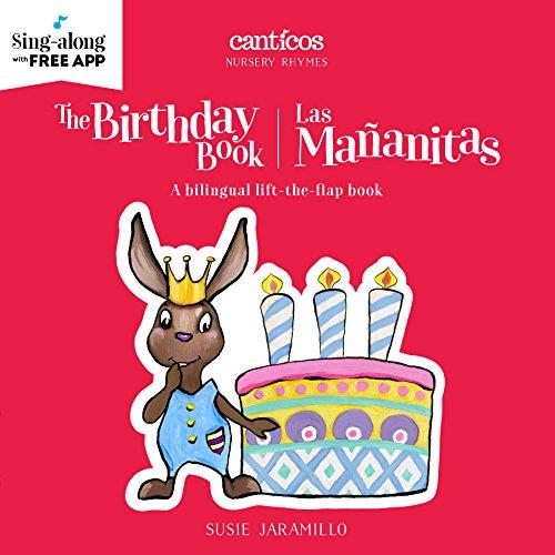 The Birthday Book / Las Maaanitas (Canticos Nursery Rhymes) por Susie Jaramillo