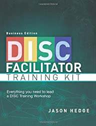DISC Facilitator Training Kit (Business Edition): Everything You Need to Lead a DISC Training Workshop