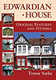 Edwardian House: Original Features and Fittings (Easy Reference Guide)