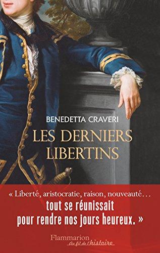 Les Derniers Libertins (Au fil de l'histoire) par Benedetta Craveri