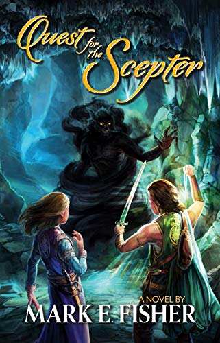 Quest For The Scepter: First In The Scepter and Tower Trilogy