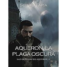 Aqueron, La Plaga Oscura (Las Crónicas de Aqueron nº 1)