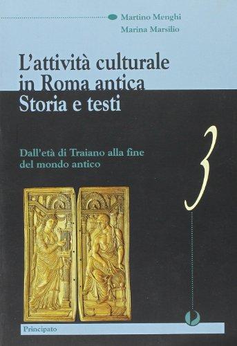 L'attivit culturale in Roma antica. Per le Scuole superiori: 3