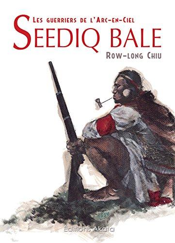 Seediq Bale - Les guerriers de l'Arc-en-Ciel par CHIU Row-long