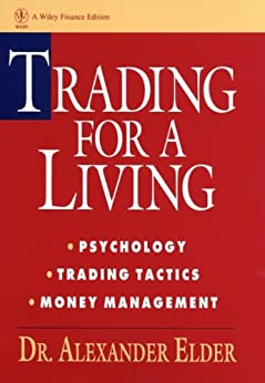 Trading for a Living, Study Guide: Psychology, Trading Tactics, Money Management (Wiley Finance) by [Elder, Alexander]