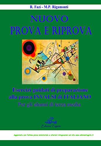 Nuovo prova e riprova. esercizi guidati di preparazione alla prova invalsi di italiano per gli alunni di terza media