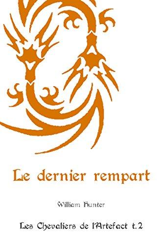 Couverture du livre Le dernier rempart (Les Chevaliers de l'Artefact t. 2)