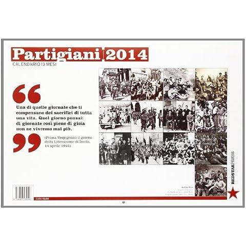 Partigiani 2014. Calendario 13 mesi - Tredici Mesi Calendario
