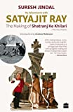 #1: My Adventures with Satyajit Ray: The Making of Shatranj Ke Khilari (City Plans)