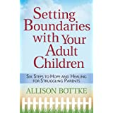 Setting Boundaries™ with Your Adult Children (English Edition)